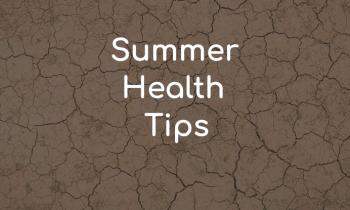 TOP TEN SUMMER HEALTH TIPS